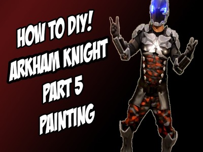 Arkham Knight How to DiY Painting Camo from Batman Arkham Knight Part 5