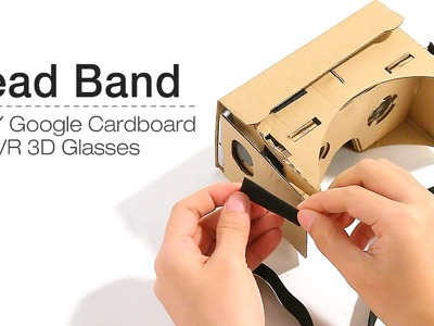 DIY Google Cardboard vr for Android Head Band tutorial instructions