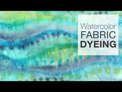 How to Dye Fabric - Painting Fabric with Dye