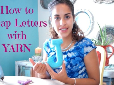 How To Wrap Letters with Yarn