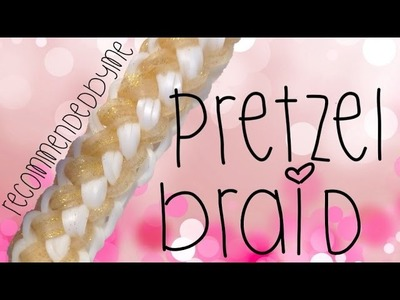 Rainbow loom-Pretzel braid-Tutorial.how to