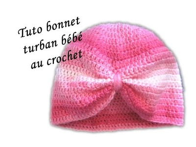 TUTO CROCHET BONNET TURBAN BEBE AU CROCHET FACILE PATTERN TURBAN BABY HAT CROCHET