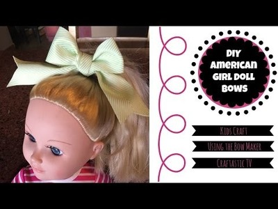 DIY American Girl Doll Bows