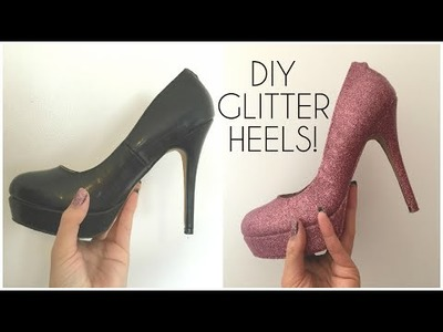 DIY Glitter Shoes. Heels! | Prom, Party shoes ♡