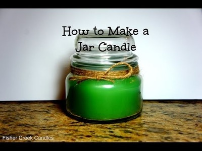 DIY - How to Make a Jar Candle