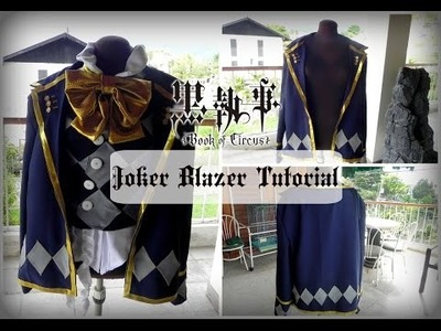 DIY Joker (Kuroshitsuji) Cosplay: Blazer Tutorial [Part 2.2]
