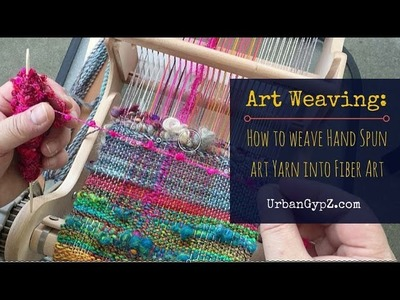 Art Weaving: How to weave hand spun yarn into fiber art
