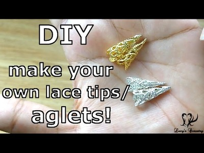 DIY: Make your own Filigree Aglets! | Lucy's Corsetry