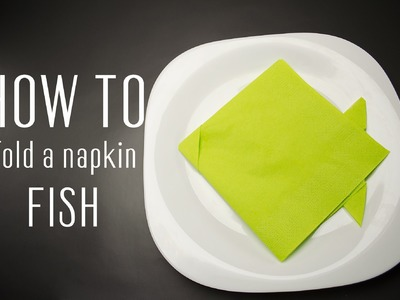 How to fold a napkin into a Fish
