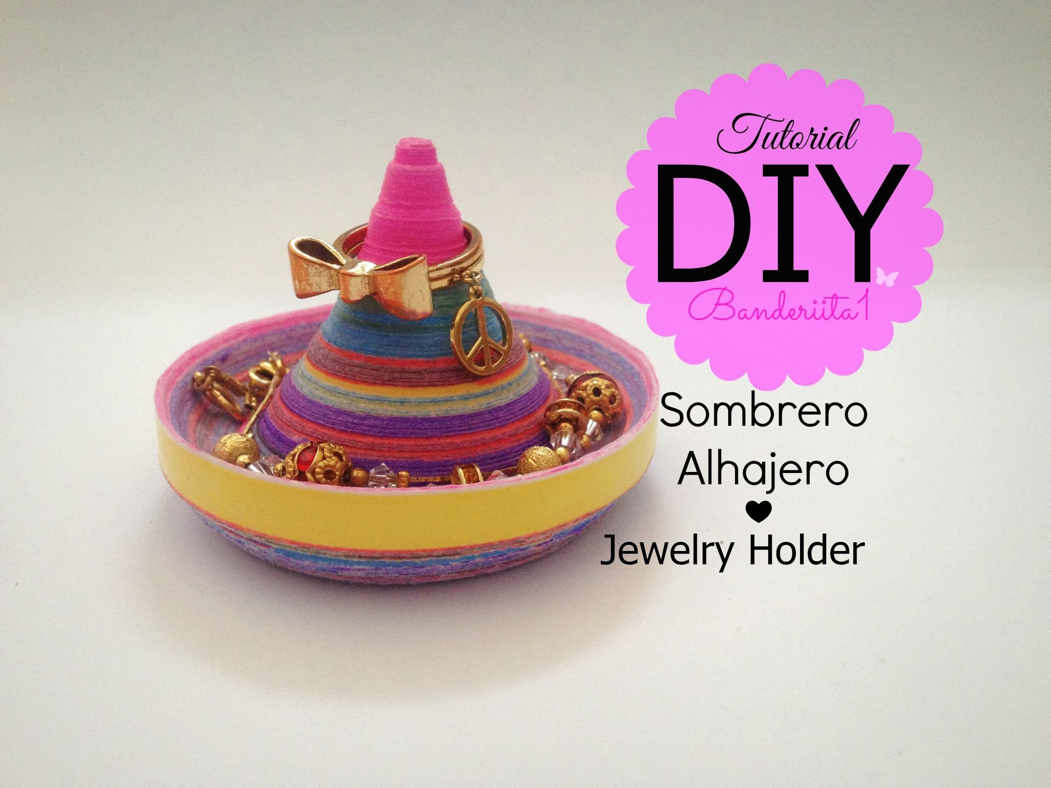 Sombrero Alhajero Tutorial DIY-Jewelry holder How to DIY
