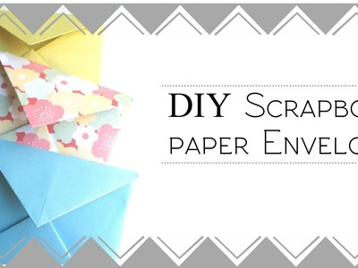 DIY Scrapbook Paper Envelopes