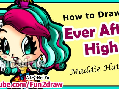 How to Draw Ever After High - Maddie Hatter - Learn to Draw People - Cute Art Fun2draw