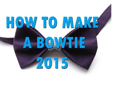 How to make a bow tie 2015