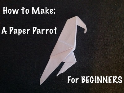 How to Make a Paper Parrot EASY - Origami for BEGGINERS