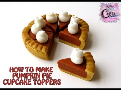 How To Make Pumpkin Pie Cupcake Toppers: Thanksgiving Collaboration
