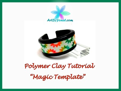 "Polymer Clay Tutorial - ""Magic Template"" - Lesson #34"