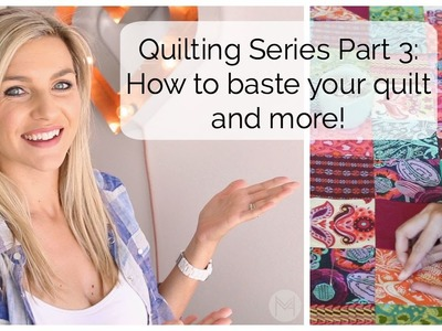 Quilting Series Part 3: How to Baste your Quilt