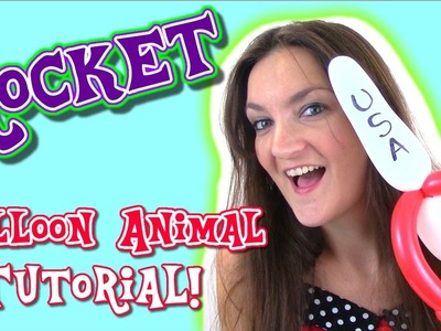Rocket Space Ship Balloon Tutorial - How To's with Holly!
