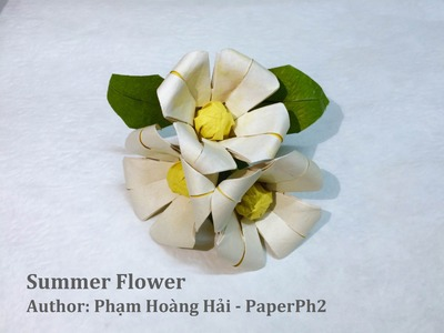 Tutorial - How to make Origami Summer Flower by Phạm Hoàng Hải - PaperPh2