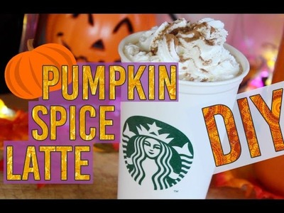 DIY Starbucks Inspired Pumpkin Spice Latte