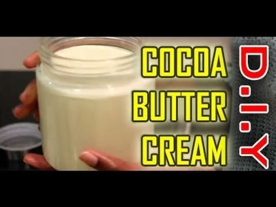 How to:  Cocoa Butter Cream: Raw, All Natural for Skin, Hair and Nails!