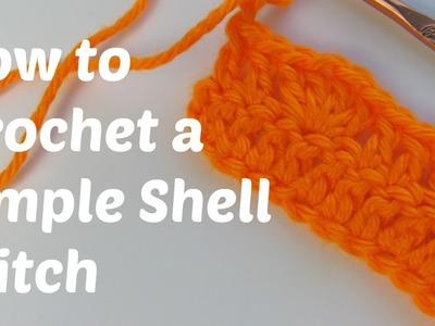 How to Crochet the Simple Shell Stitch