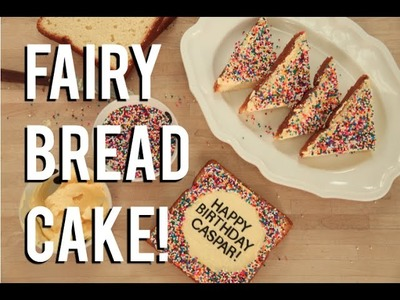 How To Make FAIRY BREAD. Cake! Vanilla cake with buttercream and hundreds and thousands!