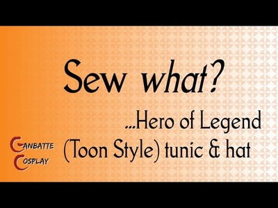 How to Make the Hero of Legend (Toon Style) Tunic & Hat