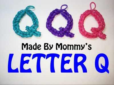 Rainbow Loom Letter Q Charm Using Just the Hook
