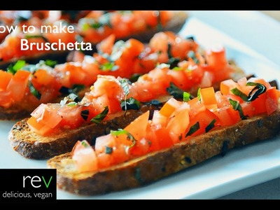 VEGAN rev - How to make the most stunning Bruschetta - EP7