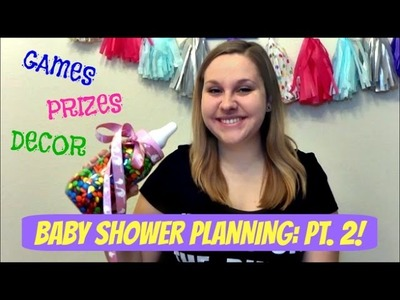BABY SHOWER PLANNING: PART 2! GAMES AND MORE!