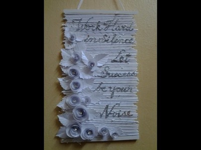 Best Out Of Waste Paper Lovely White Roses and Quote Wall Hanging