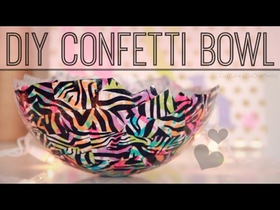 DIY Confetti Bowl. Tissue Paper Balloon Bowl. Papier–Mâché with Mod Podge