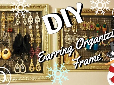 ♡ DIY: Earring Organizing Frame ♡