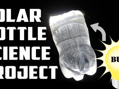 DIY - SOLAR BOTTLE BULB. Amazing Science Project.