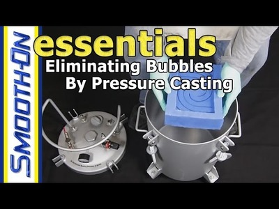 How To Eliminate Bubbles In Resin Castings By Pressure Casting