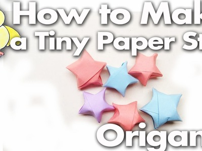 How to Fold a Tiny Cute Paper Lucky Star - Step by Step Easy Lesson Origami