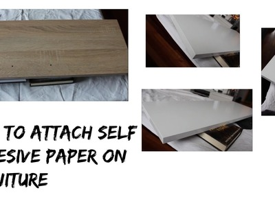 How to attach self adhesive paper on furniture