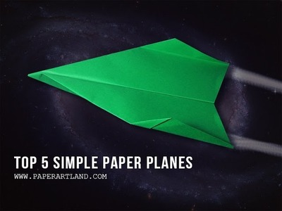 TOP 5 SIMPLE PAPER AIRPLANES FOR KIDS