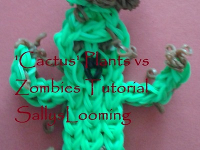 Cactus Plants vs Zombies Loom Band Tutorial