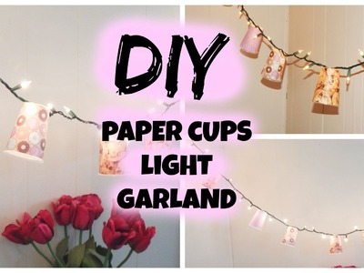 DIY Home Decor|Paper Cups Light Garland