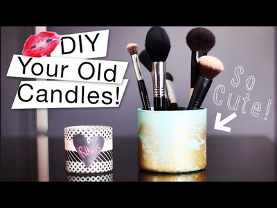 DIY Your Old Candles - Brush Holder + Keepsake Jar! ♡