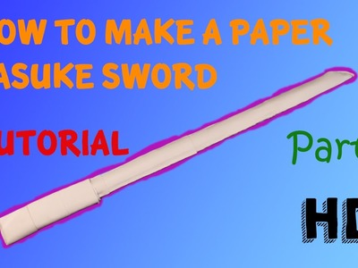 How To Make A Paper Sasuke Sword Part 1.2 (Tutorial)
