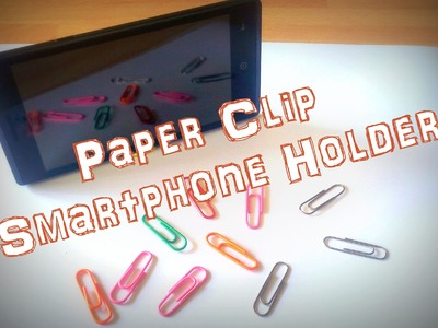 Paper Clip Smartphone Holder *using only ONE paper clip*
