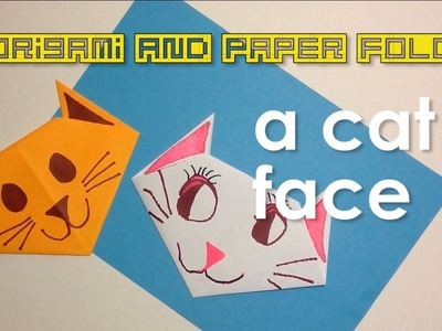 Paper Fold - Simple and Easy Cat Face for Kids - Toy and Paper Crafts