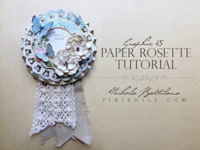 Paper Rosette Tutorial for Graphic 45