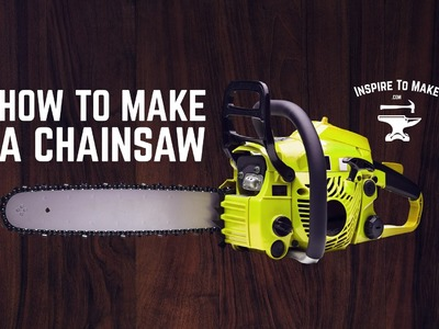 DIY Projects - How To Make a Chainsaw