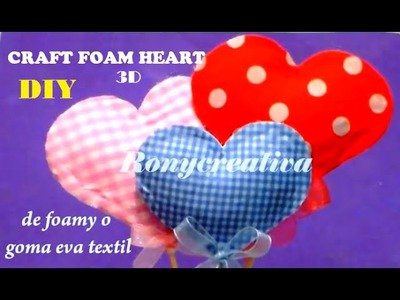 DIY CRAFT FOAM HEARTS 3D