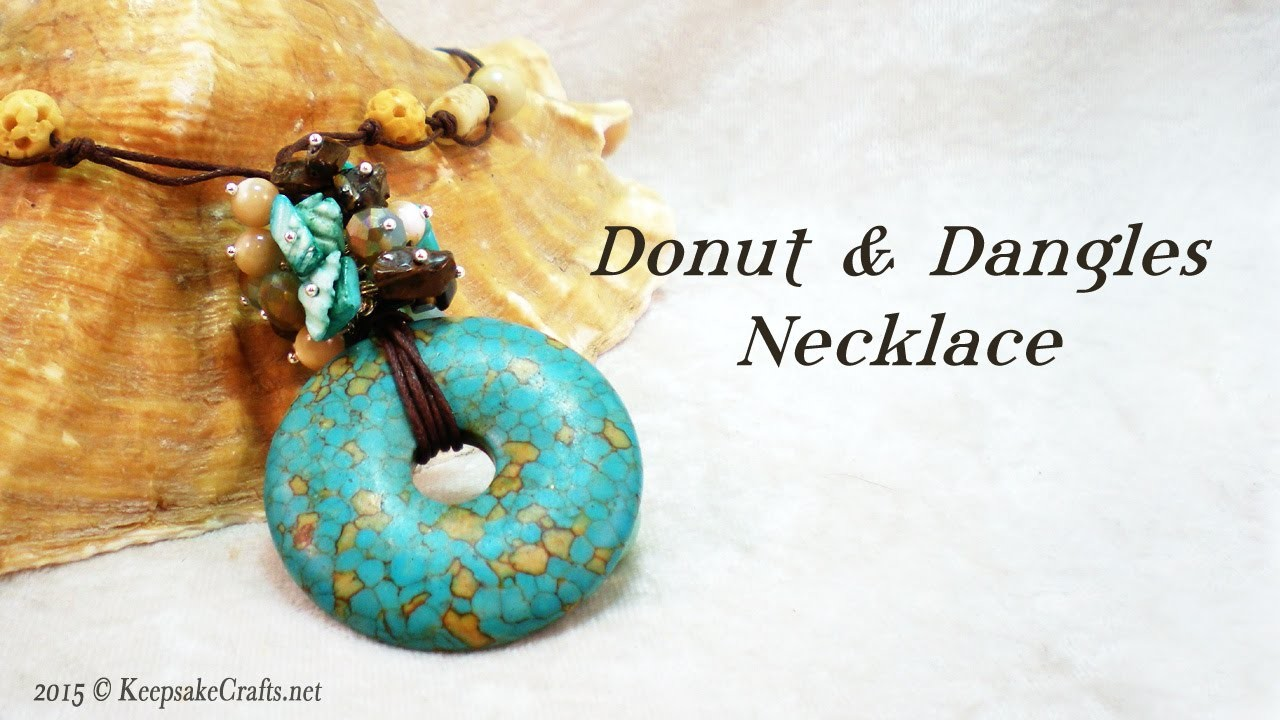 Donut & Dangles Necklace Tutorial