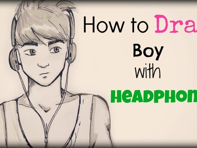 How to Draw a Boy with Headphones. Come disegnare un ragazzo con le cuffie